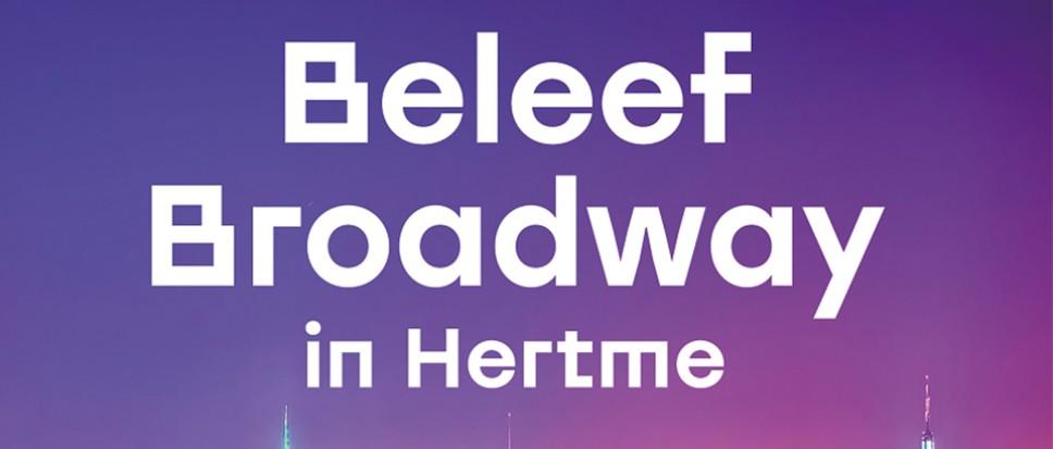 Beleef Broadway in Hertme