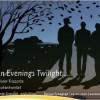 Zang en gedichten: When evening's Twilight